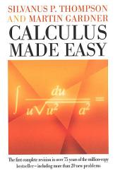 Calculus Made Easy: Edition 4
