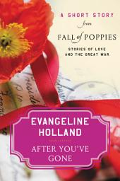 After You've Gone: A Short Story from Fall of Poppies: Stories of Love and the Great War