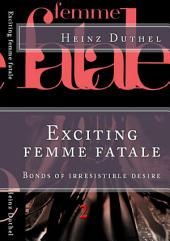 'Les Femme fatales' II: ... follicular phase of the cycle begins.