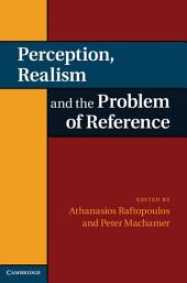 Perception, Realism, and the Problem of Reference