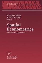 Spatial Econometrics: Methods and Applications