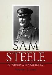 Sam Steele: An Officer and a Gentleman