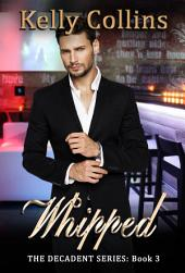 Whipped: The Decadent Series