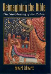 Reimagining the Bible : The Storytelling of the Rabbis: The Storytelling of the Rabbis
