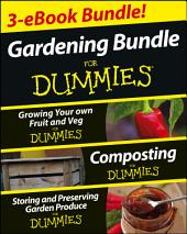 Gardening For Dummies Three e-book Bundle: Growing Your Own Fruit and Veg For Dummies, Composting For Dummies and Storing and Preserving Garden Produce For Dummies: Edition 2