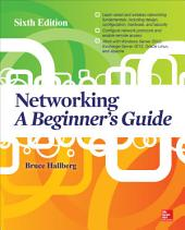 Networking: A Beginner's Guide, Sixth Edition: Edition 6