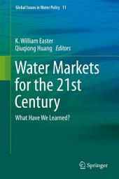 Water Markets for the 21st Century: What Have We Learned?