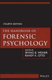The Handbook of Forensic Psychology: Edition 4