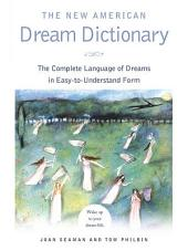 The New American Dream Dictionary: The Complete Language of Dreams in Easy-To-Understand Form