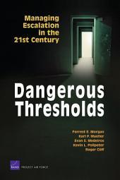 Dangerous Thresholds: Managing Escalation in the 21st Century