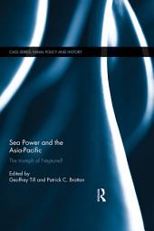 Sea Power and the Asia-Pacific: The Triumph of Neptune?