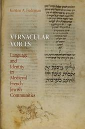 Vernacular Voices: Language and Identity in Medieval French Jewish Communities
