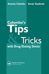 Colombo's Tips & Tricks for Drug Eluting Stents