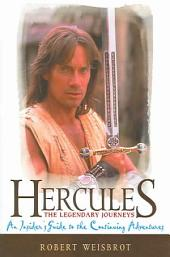 Hercules, the Legendary Journeys: An Insider's Guide to the Continuing Adventures
