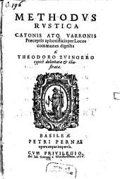 Methodvs Rvstica: Catonis Atq[ue] Varronis Praeceptis aphoristicis per Locos communes digestis