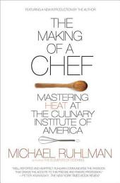 The Making of a Chef: Mastering Heat at the Culinary Institute of America, Edition 2