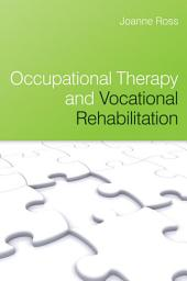Occupational Therapy and Vocational Rehabilitation