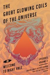 The Great Glowing Coils of the Universe: Welcome to Night Vale Episodes