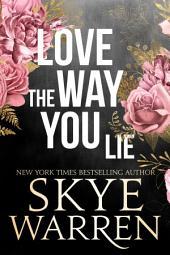 Love the Way You Lie: A Novel