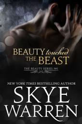 Beauty Touched the Beast: A Contemporary Erotic Romance Story