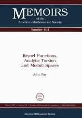 Kernel Functions, Analytic Torsion, and Moduli Spaces