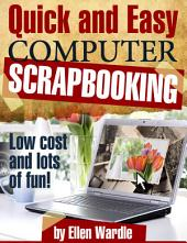 Quick and Easy Computer Scrapbooking
