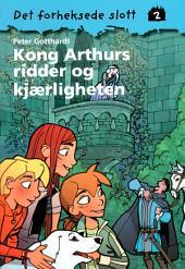 Det forheksede slott 2 – Kong Arthiurs Riddere