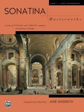 Sonatina Masterworks, Book 1: For Early Intermediate to Intermediate Piano