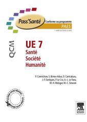 UE 7 - Santé - Société - Humanité - QCM: 260 QCM, QROC et questions rédactionnelles
