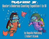 Buster's Undersea Counting Expedition 1 To 10: A Counting Adventure