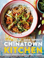 Chinatown Kitchen: From Noodles to Nuoc Cham - Delicious Dishes from Southeast Asian Ingredients
