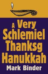 A Very Schlemiel Thanksg' Hanukkah