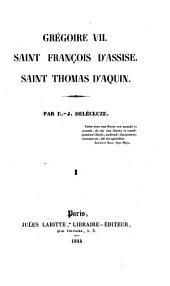 Gregoire VII. Saint Francois d'Assise. Saint Thomas d'Aquin