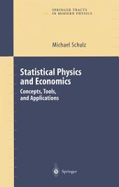 Statistical Physics and Economics: Concepts, Tools and Applications