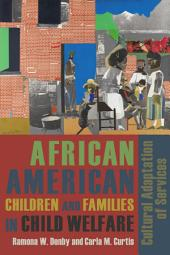 African American Children and Families in Child Welfare: Cultural Adaptation of Services