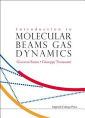 Introduction to Molecular Beams Gas Dynamics