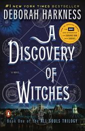 A Discovery of Witches : A Novel