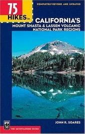 75 Hikes in California's Lassen Park & Mount Shasta Regions