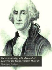 Portrait and Biographical Record of Lafayette and Saline Counties, Missouri: Containing Biographical Sketches of Prominent and Representative Citizens, Together with Biographies and Portraits of All the Presidents of the United States