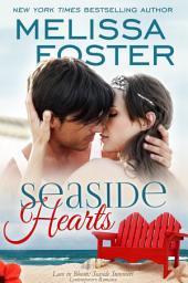 Seaside Hearts (Love in Bloom: Seaside Summers, Book 2) Contemporary Romance