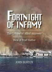Fortnight of Infamy: The Collapse of Allied Airpower West of Pearl Harbor