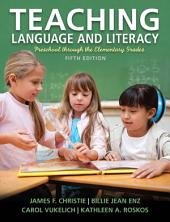 Teaching Language and Literacy: Preschool Through the Elementary Grades, Edition 5