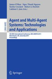 Agent and Multi-Agent Systems: Technologies and Applications: 5th KES International Conference, KES-AMSTA 2011, Manchester, UK, June 29 -- July 1, 2011, Proceedings