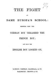 The Fight at Dame Europa's School: Shewing how the German Boy Thrashed the French Boy; and how the English Boy Looked on