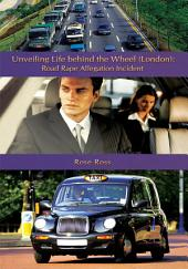 Unveiling Life Behind the Wheel (London): Road Rape Allegation Incident