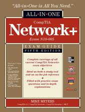 CompTIA Network+ Certification All-in-One Exam Guide, 5th Edition (Exam N10-005): Edition 5