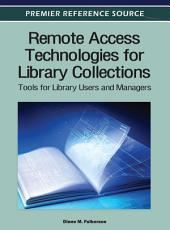 Remote Access Technologies for Library Collections: Tools for Library Users and Managers: Tools for Library Users and Managers
