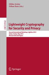 Lightweight Cryptography for Security and Privacy: 2nd International Workshop, LightSec 2013, Gebze, Turkey, May 6-7, 2013, Revised Selected Papers