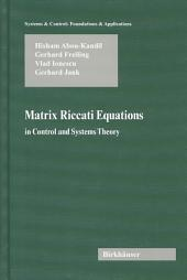 Matrix Riccati Equations: In Control and Systems Theory