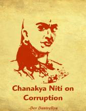 Chanakya Niti on Corruption: Glimpses of how Chanakya tackled menace of corruption 300 BCE in India?